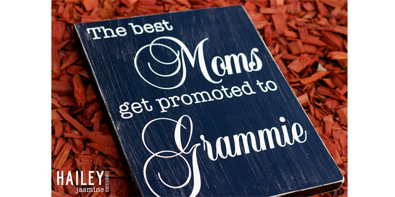 The Best Moms Get Promoted To Grammie