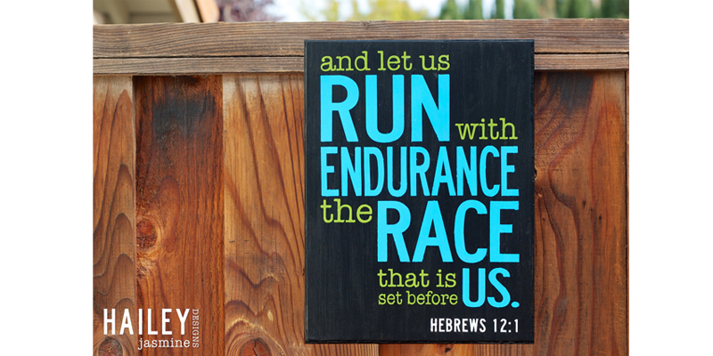 And Let Us Run With Endurance The Race That Is Set Before Us - Hebrews 12:1
